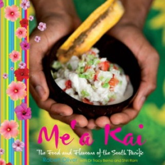 Mea Kai  The Food And Flavours Of The South Pacific